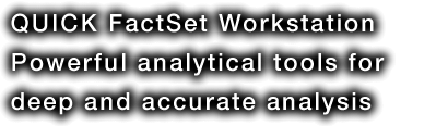 QUICK FactSet Workstation Analytical tools and easy to solve complicated puzzle